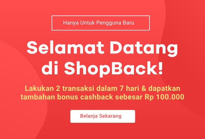 Selamat datang di ShopBack, dapatkan cashback Rp 100.000!