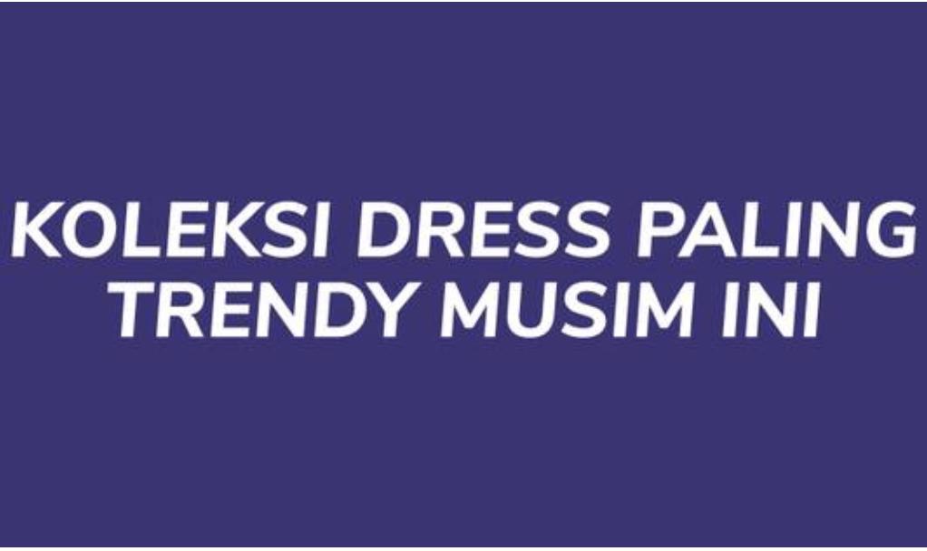 Koleksi Dress dan Aksesoris Pesta Diskon Hingga 50%