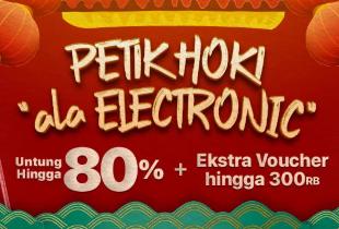 "Petik Hoki ""ala Electronic"" | Untung s/d 80% + Ekstra Voucher s/d 300RB"